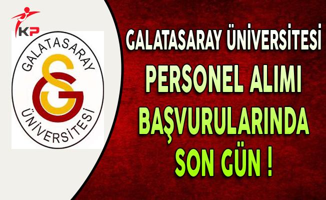 Galatasaray Üniversitesi Sözleşmeli Memur Personel Alımı Sona Eriyor
