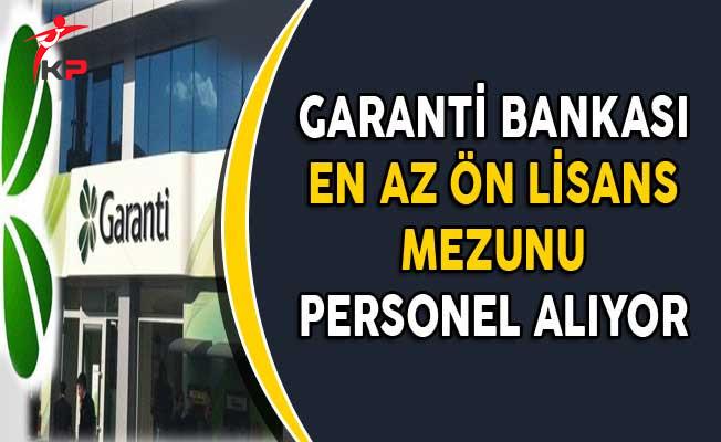 Garanti Bankası En Az Ön Lisans Mezunu Personel Alımı Yapıyor