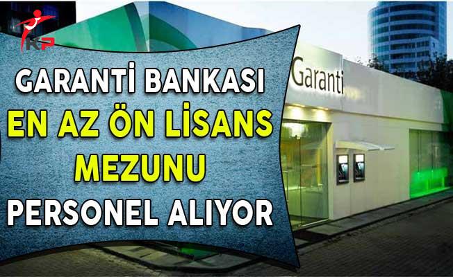 Garanti Bankası En Az Ön Lisans Mezunu Personel Alıyor