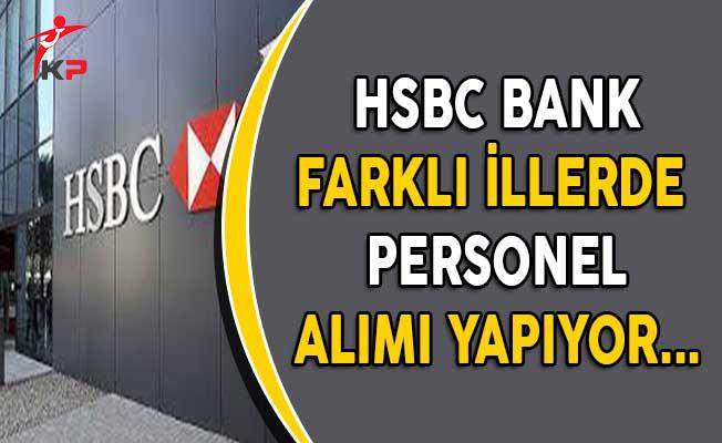 HSBC Bank Farklı İllerde Personel Alımı Yapıyor