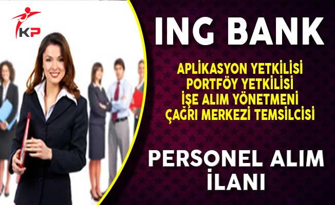 ING Bank Farklı Kadrolarda Personel Alımı Yapıyor