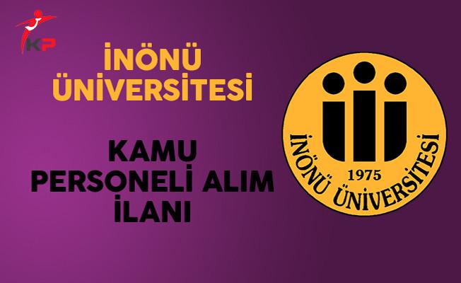 İnönü Üniversitesi Kamu Personeli Alım İlanı Yayımladı