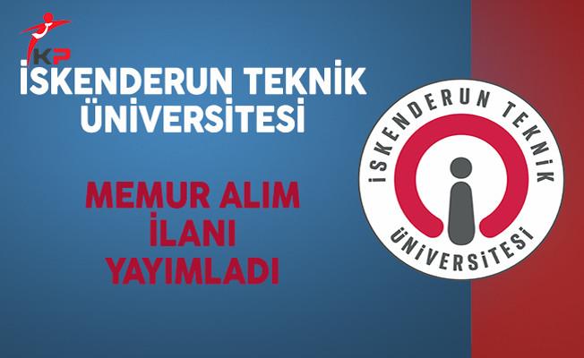 İskenderun Teknik Üniversitesi Memur Alım İlanı