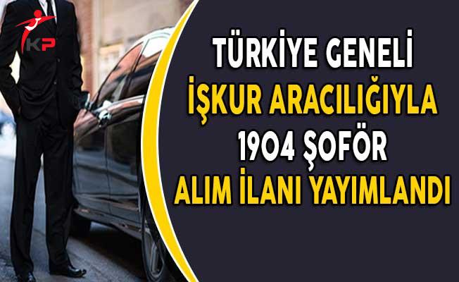 İşkur Aracılığıyla Türkiye Geneli 1904 Şoför Alım İlanı Yayımlandı