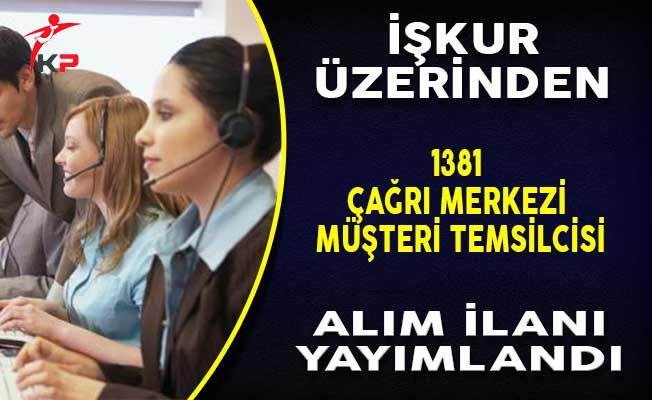 İşkur Üzerinden 1381 Çağrı Merkezi Müşteri Temsilcisi Alımı Yapılıyor