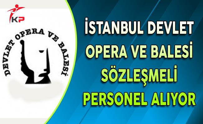İstanbul Devlet Opera ve Balesi Sözleşmeli Personel Alacak