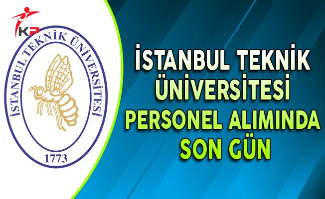 İstanbul Teknik Üniversitesi (İTÜ) Personel Alımı Başvurularında Son Gün !