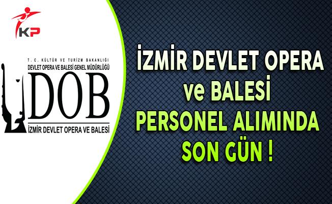 İzmir Devlet Opera ve Balesi Sözleşmeli Personel Alımında Son Gün