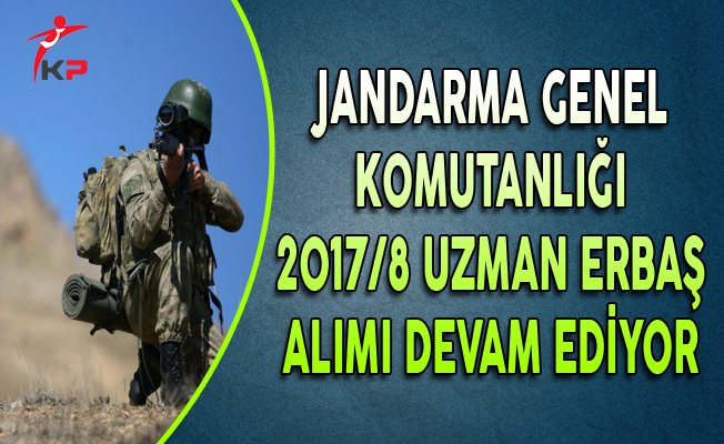 Jandarma Genel Komutanlığı 2017/8 Uzman Erbaş Alımı Devam Ediyor
