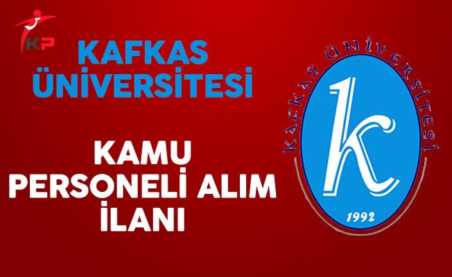 Kafkas Üniversitesi Kamu Personeli Alım İlanı Yayımladı