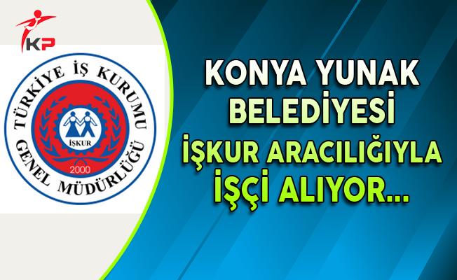 Konya Akşehir Yunak Belediye Başkanlığı İşçi Alımı Yapıyor
