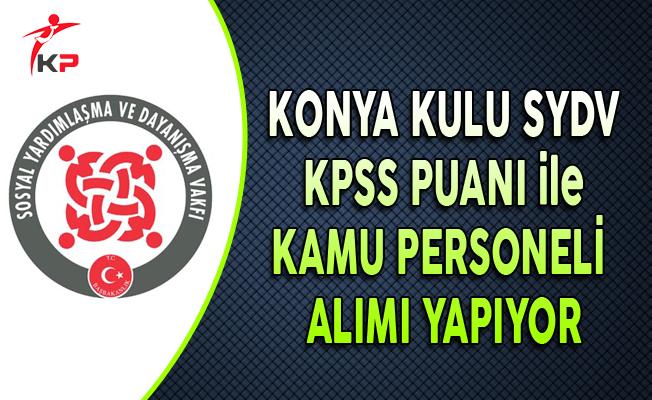 Konya Kulu SYDV KPSS Puanı ile Kamu Personeli Alıyor