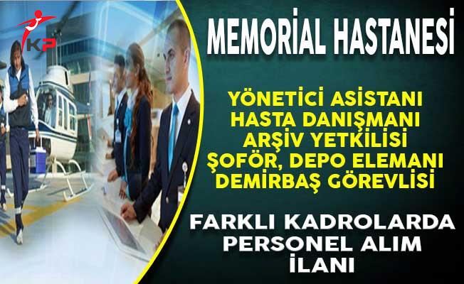 Memorial Hastanesi Çeşitli Kadrolarda İşçi ve Personel Alımı Yapıyor