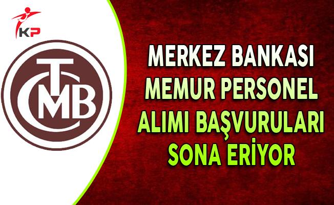 Merkez Bankası Sözleşmeli Memur Personel Alımı Başvurularında Son Gün