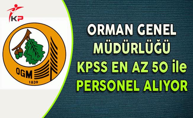 Orman Genel Müdürlüğü KPSS En Az 50 Puan ile 4 İlde Personel Alıyor