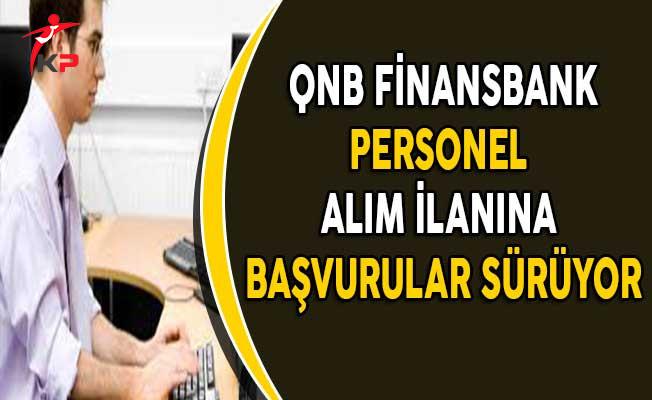 QNB Finansbank Personel Alım İlanına Başvurular Devam Ediyor