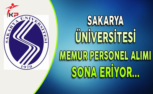 Sakarya Üniversitesi Memur Personel Alımı Başvuruları Sona Eriyor