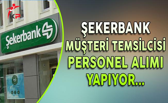 Şekerbank Müşteri Temsilcisi Personel Alım İlanı