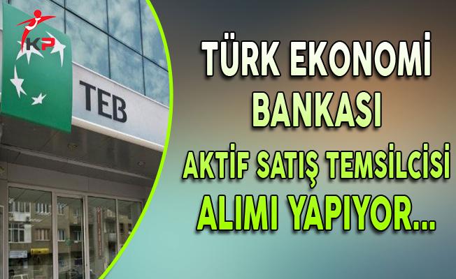 TEB Aktif Satış Temsilcisi Personel Alımları Yapıyor
