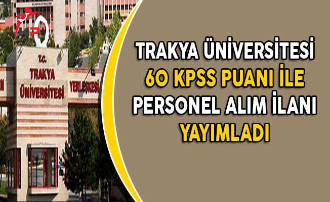 Trakya Üniversitesi Memur Alım İlanı Yayımladı