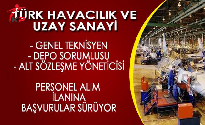 Türk Havacılık ve Uzay Sanayi (TUSAŞ) Personel ve İşçi Alım İlanına Başvurular Devam Ediyor