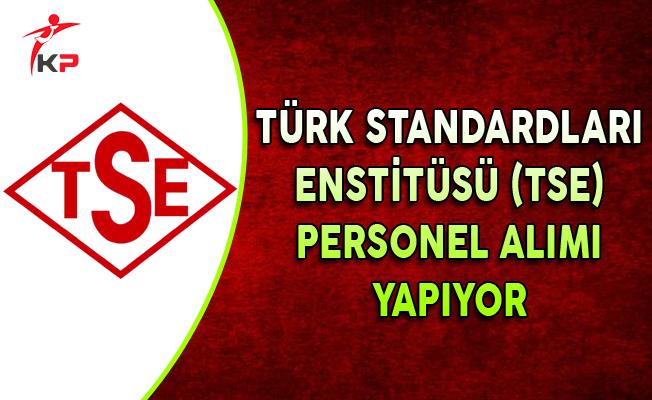 Türk Standardları Enstitüsü (TSE) Personel Alımı Yapıyor