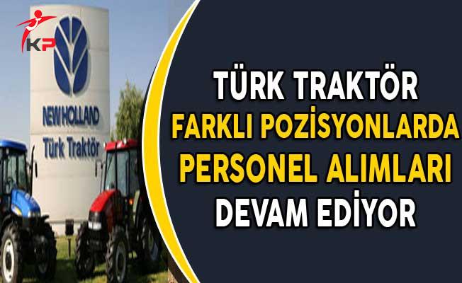Türk Traktör Farklı İllerde Personel Alımlarına Devam Ediyor