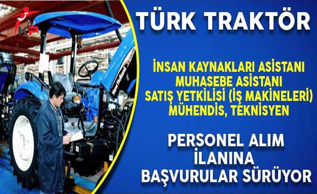 Türk Traktör Personel Alım İlanına Başvurular Devam Ediyor