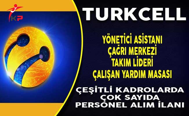 Turkcell Çeşitli Kadrolarda Personel Alım İlanı Yayımladı