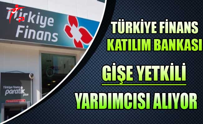 Türkiye Finans Katılım Bankası Gişe Yetkili Yardımcısı Alıyor