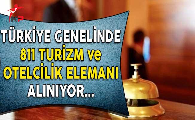 Türkiye Genelinde 811 Turizm ve Otelcilik Elemanı Alınıyor