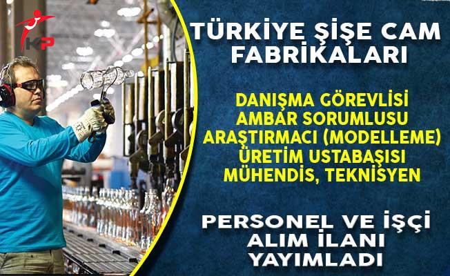 Türkiye Şişe ve Cam Fabrikaları Çeşitli Pozisyonlarda Personel ve İşçi Alım İlanı Yayımladı