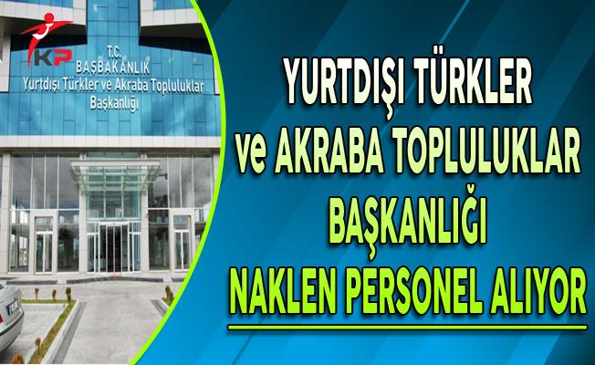 Yurtdışı Türkler ve Akraba Topluluklar  (YTB) Naklen Personel Alımı Yapıyor