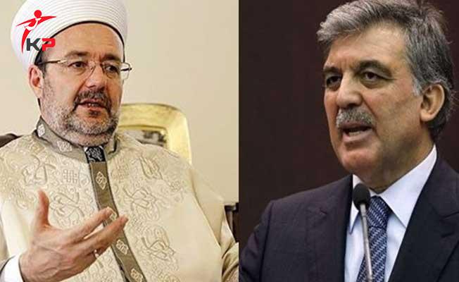 Abdullah Gül'den Önemli Mehmet Görmez Açıklaması