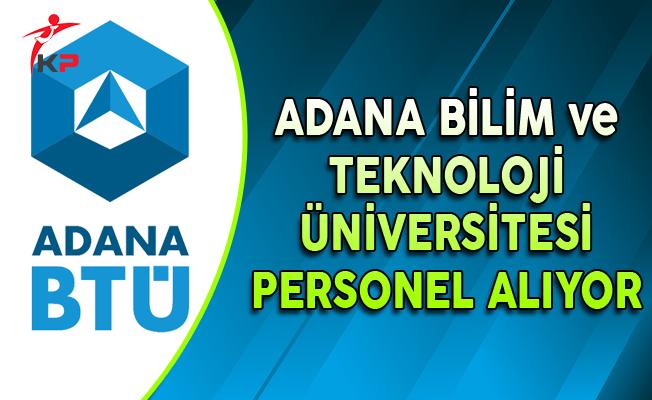 Adana Bilim ve Teknoloji Üniversitesi (BTÜ) Personel Alımı Yapıyor