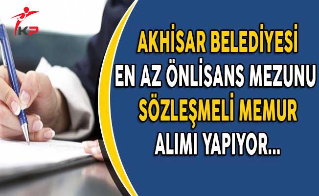 Akhisar Belediye Başkanlığı Sözleşmeli Memur Alıyor