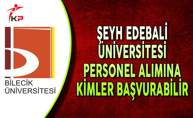 Bilecik Şeyh Edebali Üniversitesi KPSS Puanı ile Kamu Personel Alımına Kimler Başvurabilir?