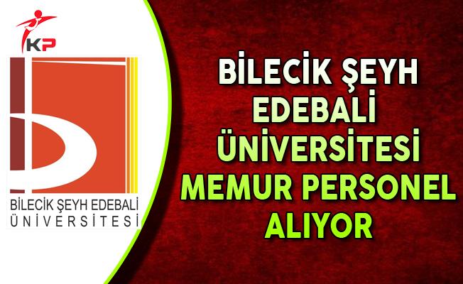 Bilecik Şeyh Edebali Üniversitesi Memur Personel Alımı Yapıyor