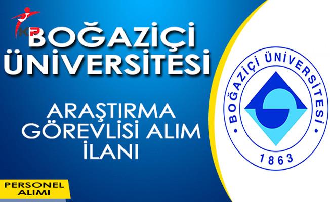Boğaziçi Üniversitesi Araştırma Görevlisi Alım İlanı