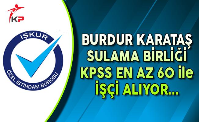 Burdur Karataş Sulama Birliği KPSS En Az 60 Puan ile İşçi Alıyor
