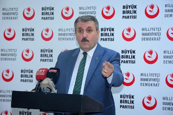 """Mustafa Destici: """"ABD'nin verdiği silahlar yarın Türkiye'ye kullanılacak"""""""