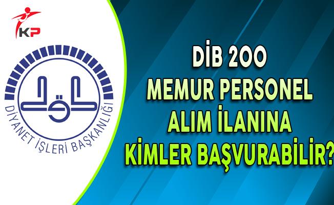 Diyanet İşleri Başkanlığı (DİB) 200 Memur Personel Alımına Kimler Başvurabilir?