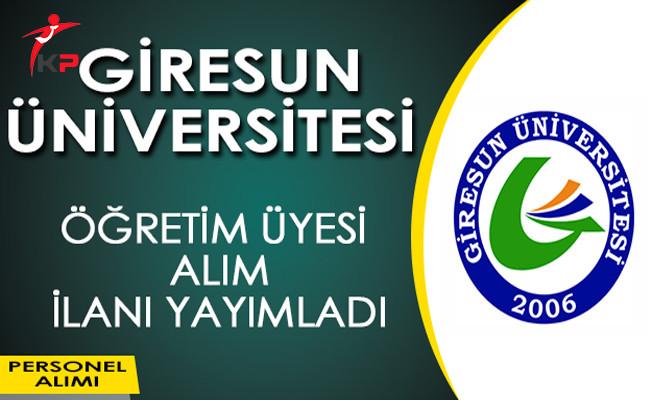 Giresun Üniversitesi Öğretim Üyesi Alım İlanı Yayımladı