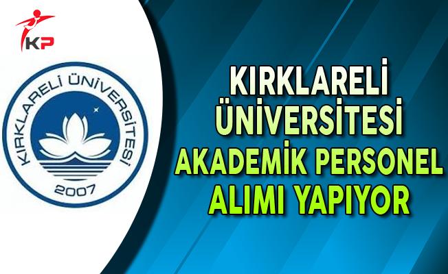 Kırklareli Üniversitesi Akademik Personel Alımı Yapıyor
