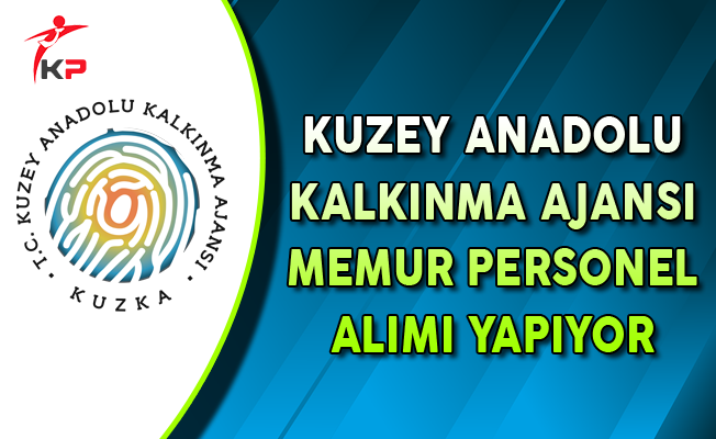 Kuzey Anadolu Kalkınma Ajansı Memur Personel Alımı Yapıyor