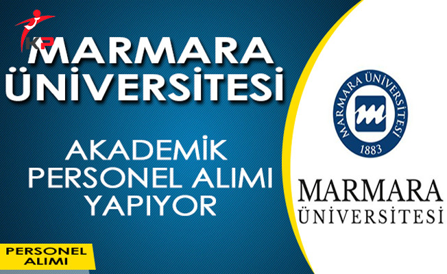 Marmara Üniversitesi Akademik Personel Alımı Yapıyor