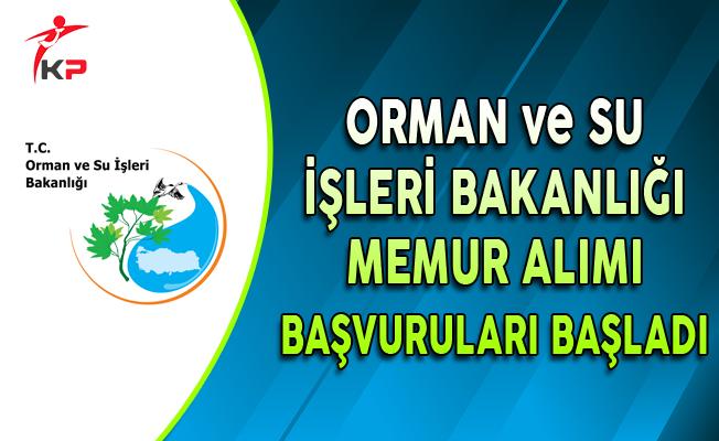 Orman ve Su İşleri Bakanlığı Memur Alımı Başvuruları Başladı