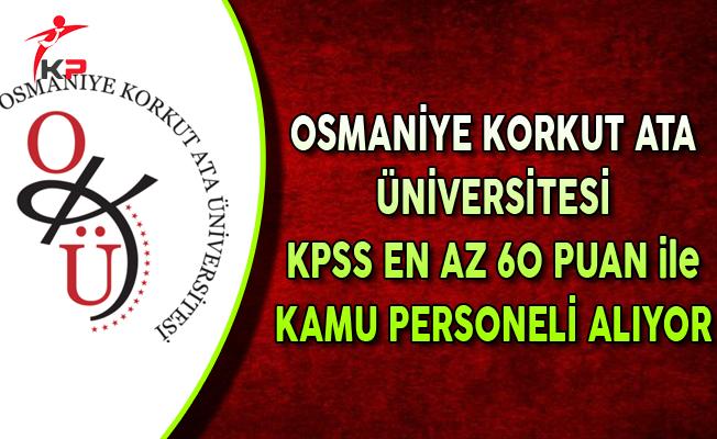 Osmaniye Korkut Ata Üniversitesi KPSS En Az 60 Puan ile Kamu Personeli Alıyor