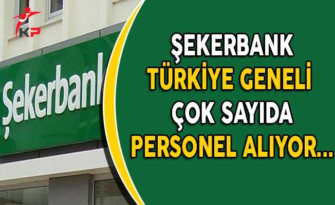 Şekerbank Türkiye Geneli Personel Alım İlanına Başvuru Süreci Devam Ediyor