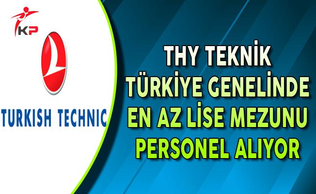 THY Teknik Türkiye Genelinde En Az Lise Mezunu Personel Alımı Yapıyor